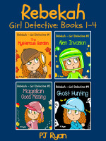 Rebekah - Girl Detective Books 1-4