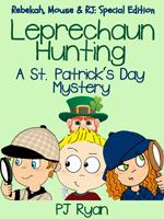 Leprechaun Hunting: A St. Patrick's Day Mystery