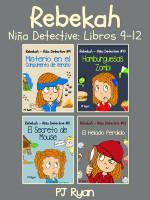 Rebekah - Niña Detective Libros 9-12